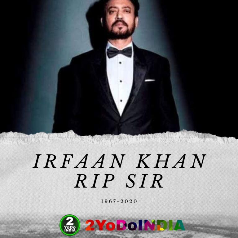 TRIBUTE FOR IRRFAN KHAN FROM 2YODOINDIA