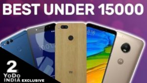 The Best Mobile Phones You Can Buy Under Rs. 15,000 In India