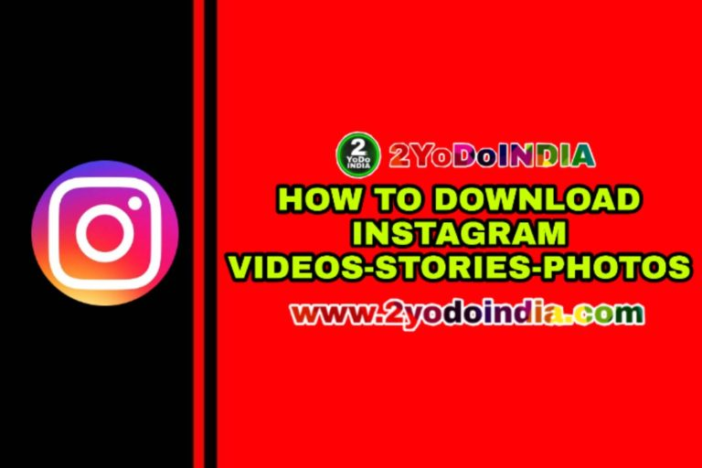 How to Download Instagram Videos   Stories   Photos   2YODOINDIA   BLOG BY RAHUL RAM DWIVEDI   RRD