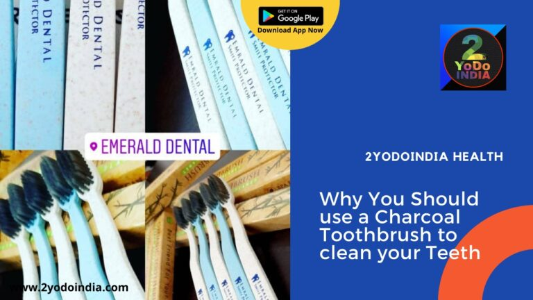 Why you should use a charcoal toothbrush to clean your teeth   2YODOINDIA