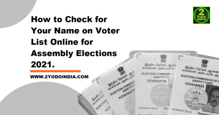 How to Check for Your Name on Voter List Online for Assembly Elections 2021   How to Check Your Name on the Voter List   2YODOINDIA