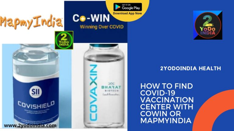 How to Find COVID-19 Vaccination Centre With CoWIN or MapmyIndia   Covaxin   Covishield   How to Find Nearest Covid-19 Vaccination Centre in CoWIN Portal   How to Find Nearest Covid-19 Vaccination Centre in MapMyIndia site   Price of vaccination in India   2YODOINDIA