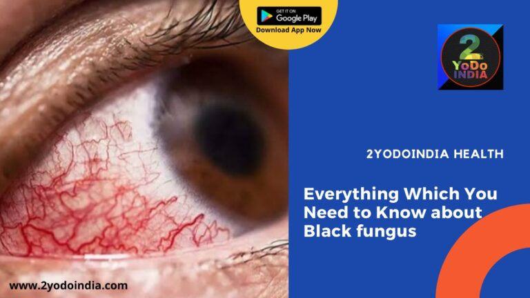 What is Black fungus   Everything Which You Need to Know   How Black Fungus Infects a COVID-19 Patient   Who can infected by Black Fungus   Symptoms of Black Fungus   Treatment of Black Fungus   2YODOINDIA