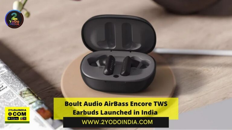 Boult Audio AirBass Encore TWS Earbuds Launched in India | Price in India | Specifications | 2YODOINDIA