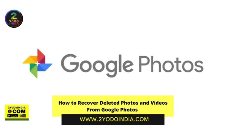 How to Recover Deleted Photos and Videos From Google Photos | How to Recover Deleted Photos and Videos from Google Photos in Smartphone | How to Recover Deleted Photos and Videos from Google Photos in Desktop | 2YODOINDIA