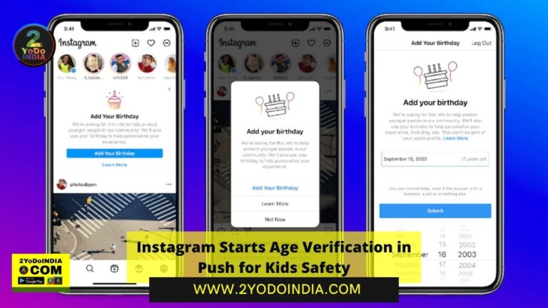 Instagram Starts Age Verification in Push for kids Safety | 2YODOINDIA