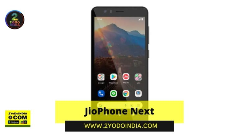JioPhone Next | Price in India | Specifications | Features | Details Inside | 2YODOINDIA