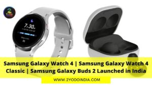 Samsung Galaxy Watch 4   Samsung Galaxy Watch 4 Classic   Samsung Galaxy Buds 2 Launched in India   Price in India   Colours   Specifications   2YODOINDIA
