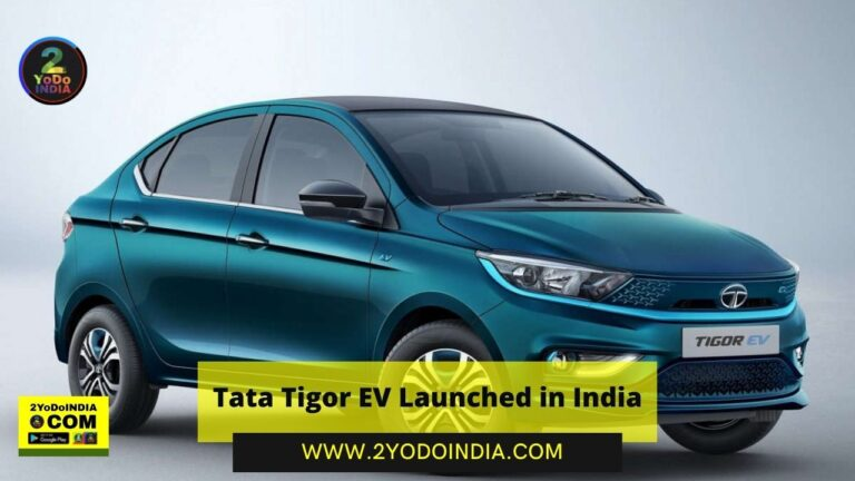 Tata Tigor EV With 306 Km Electric Range Launched in India | Price in India | Mechanical Specifications | 2YODOINDIA