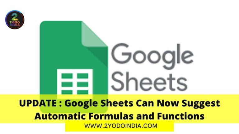 UPDATE : Google Sheets Can Now Suggest Automatic Formulas and Functions   2YODOINDIA
