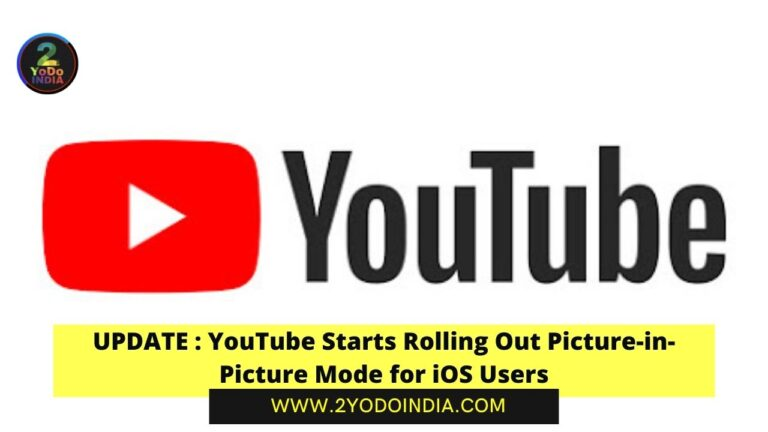 UPDATE : YouTube Starts Rolling Out Picture-in-Picture Mode for iOS Users | How to Use YouTube Picture-in-Picture on iOS | 2YODOINDIA