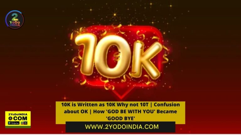 10K is Written as 10K Why not 10T | Confusion about OK | How 'GOD BE WITH YOU' Became 'GOOD BYE' | 2YODOINDIA