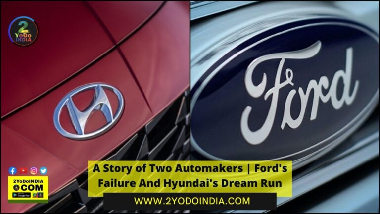 A Story of Two Automakers | Ford's Failure And Hyundai's Dream Run | 2YODOINDIA