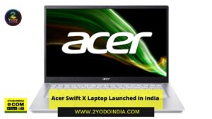 Acer Swift X Laptop Launched in India | Price in India | Specifications | 2YODOINDIA