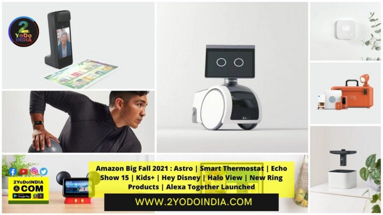 Amazon Big Fall 2021 : Astro   Smart Thermostat   Echo Show 15   Kids+   Hey Disney   Halo View   New Ring Products   Alexa Together Launched   2YODOINDIA