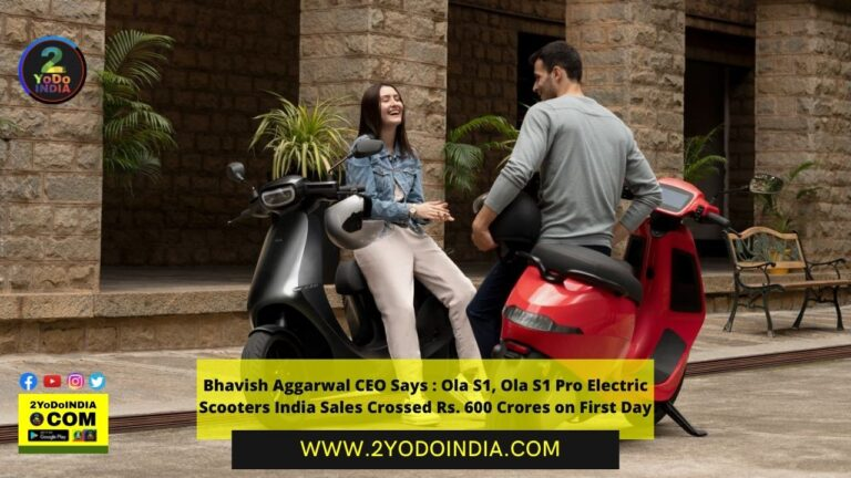 Bhavish Aggarwal CEO Says : Ola S1, Ola S1 Pro Electric Scooters India Sales Crossed Rs. 600 Crores on First Day | 2YODOINDIA