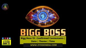Bigg Boss 15 : Confirmed Contestants | Date | Theme | Time | 2YODOINDIA