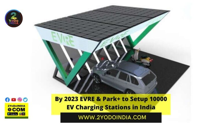 By 2023 EVRE & Park+ to Setup 10,000 EV Charging Stations in India | 2YODOINDIA