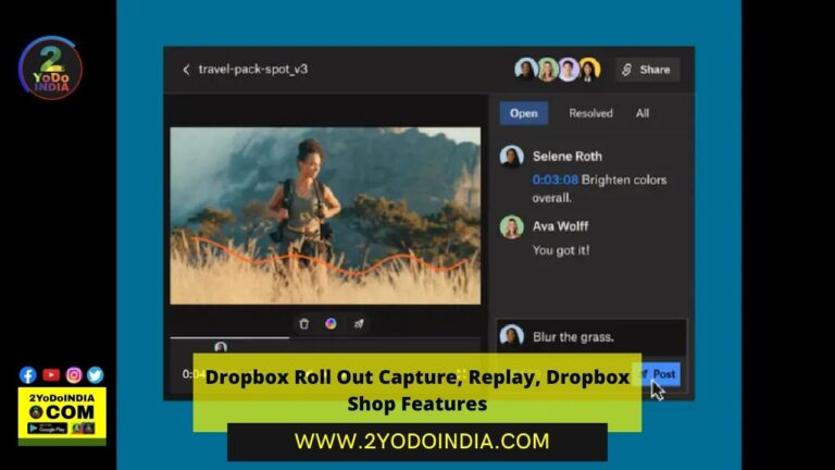 Dropbox Roll Out Capture, Replay, Dropbox Shop Features   Details Inside   2YODOINDIA