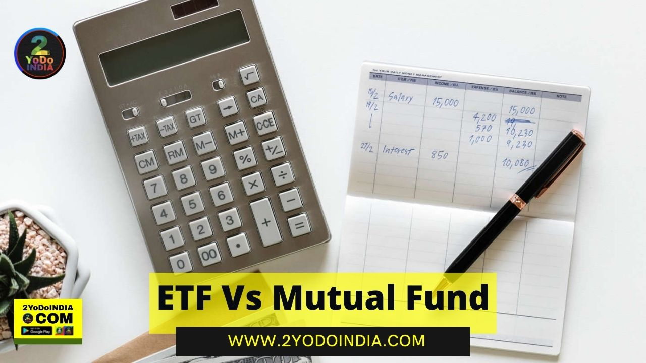 ETF Vs Mutual Fund   Everything Which You Need To Know   2YODOINDIA