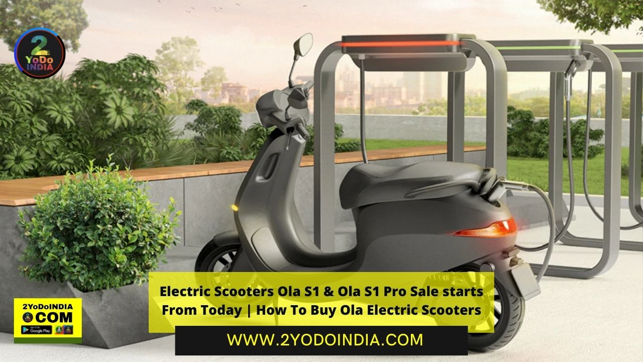 Electric Scooters Ola S1 & Ola S1 Pro Sale starts From Today   How To Buy Ola Electric Scooters   Test Rides   Delivery Timelines   Insurance   Warranty   Service   Subsidy Details   2YODOINDIA