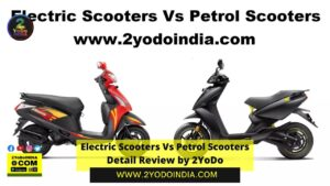 Electric Scooters Vs Petrol Scooters   Detail Review by 2YoDo   Price   Technology   Maintenance and Running cost   Performance   Refuelling and Recharging   2YODOINDIA