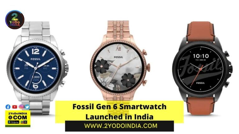 Fossil Gen 6 Smartwatch Launched in India | Price in India | Specifications | 2YODOINDIA