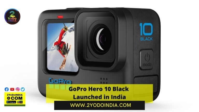 GoPro Hero 10 Black Launched in India | Price in India | Specifications | 2YODOINDIA