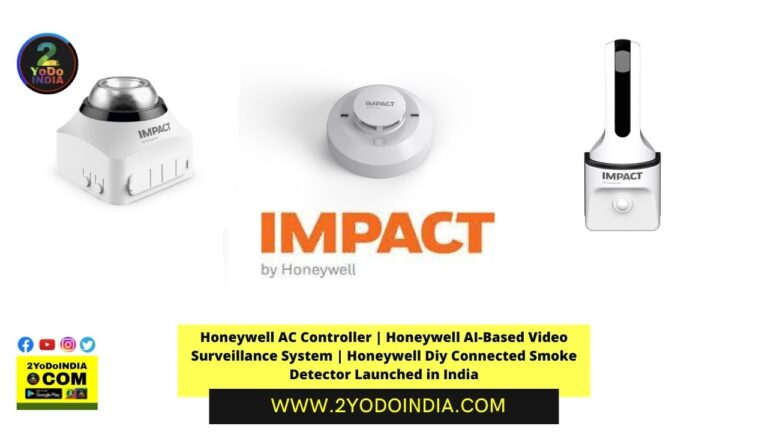 Honeywell AC Controller | Honeywell AI-Based Video Surveillance System | Honeywell Diy Connected Smoke Detector Launched in India | Impact by Honeywell | About Impact by Honeywell | About Honeywell India | 2YODOINDIA