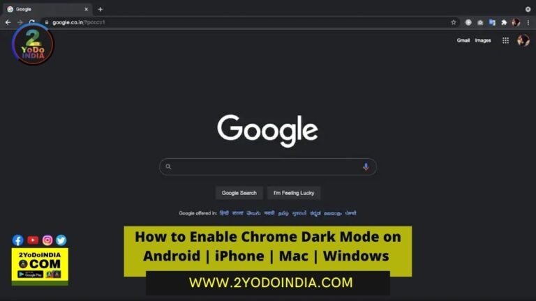 How to Enable Chrome Dark Mode on Android | iPhone | Mac | Windows | How to Enable Chrome Dark mode on Android | How to Enable Chrome Dark mode on iPhone | How to Enable Chrome Dark mode on a Windows PC | How to Enable Chrome Dark mode on a Mac | 2YODOINDIA