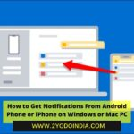 How to Get Notifications From Android Phone or iPhone on Windows or Mac PC | How to Receive Phone Notifications on Windows PC | How to Receive iPhone Notifications on a Mac | 2YODOINDIA