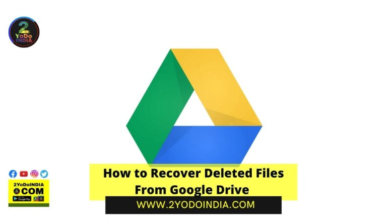 How to Recover Deleted Files From Google Drive | 2YODOINDIA