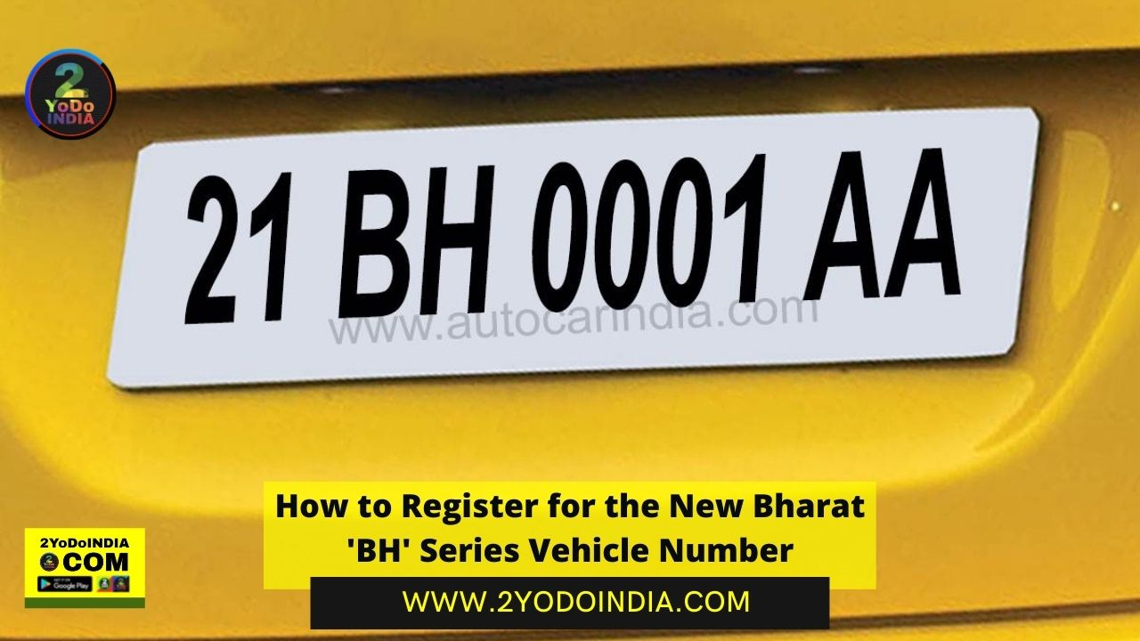 How to Register for the New Bharat 'BH' Series Vehicle Number | Format of the BH series| How to Register for the BH Series | 2YODOINDIA