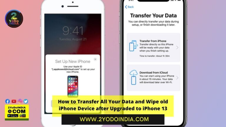 How to Transfer All Your Data and Wipe old iPhone Device after Upgraded to iPhone 13 | How to Transfer Data to your New iPhone 13 | How to Wipe your Data from Your Old Device | 2YODOINDIA