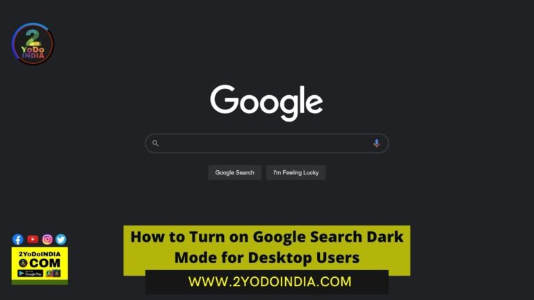 How to Turn on Google Search Dark Mode for Desktop Users | 2YODOINDIA