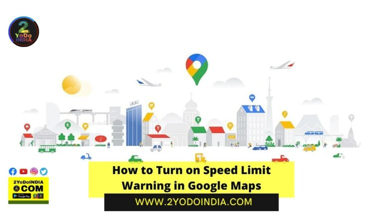 How to Turn on Speed Limit Warning in Google Maps | How to Turn on Speed Limit Warning in Google Maps for Andriod | 2YODOINDIA