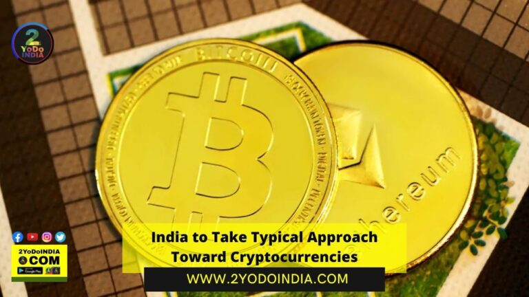 India to Take Typical Approach Toward Cryptocurrencies | 2YODOINDIA