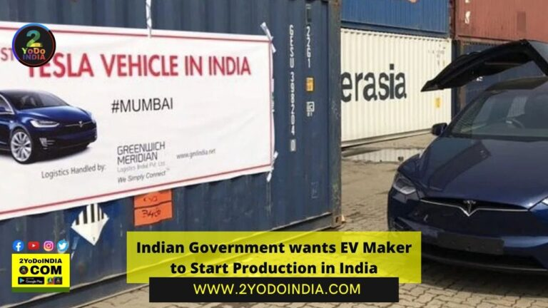 Indian Government wants EV Maker to Start Production in India | Details Inside | 2YODOINDIA