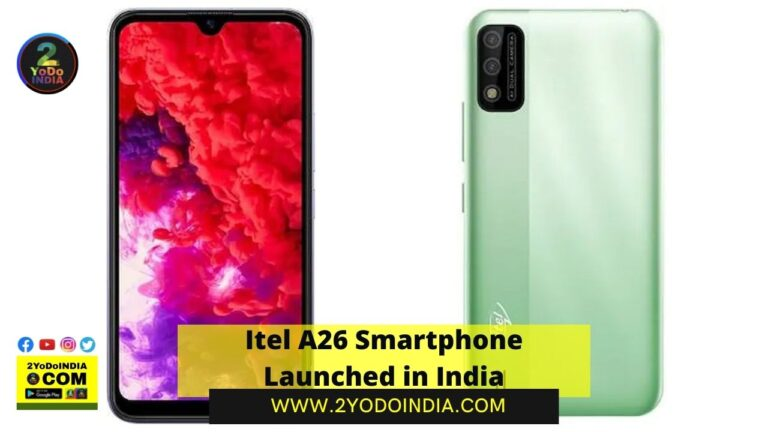 Itel A26 Smartphone Launched in India | Price in India | Specifications | 2YODOINDIA
