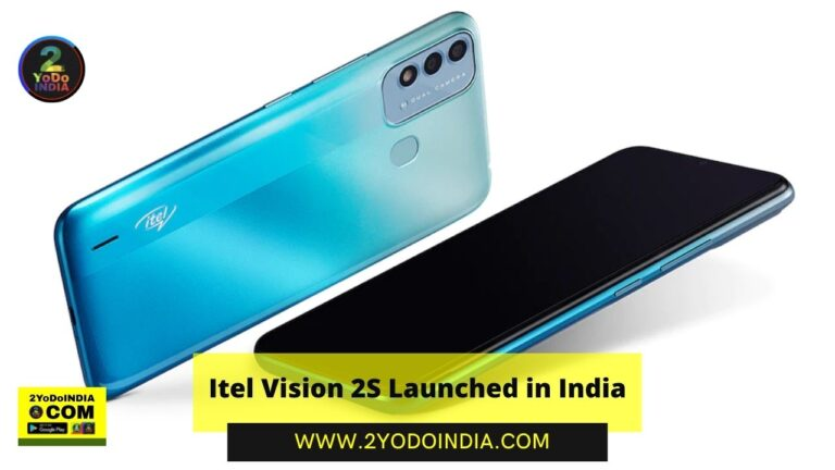 Itel Vision 2S Launched in India | Price in India | Specifications | 2YODOINDIA