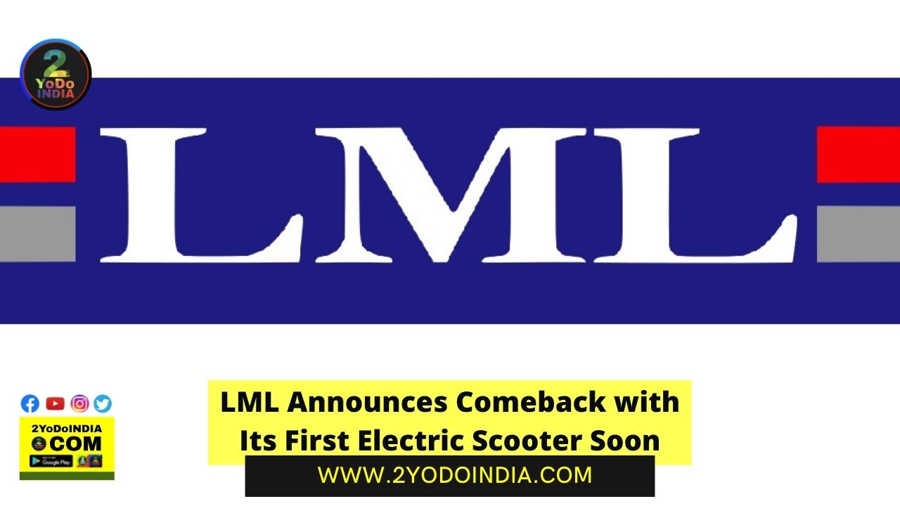 LML Announces Comeback with Its First Electric Scooter Soon   2YODOINDIA