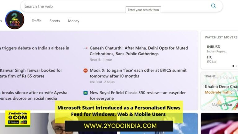 Microsoft Start Introduced as a Personalised News Feed for Windows, Web & Mobile Users | 2YODOINDIA