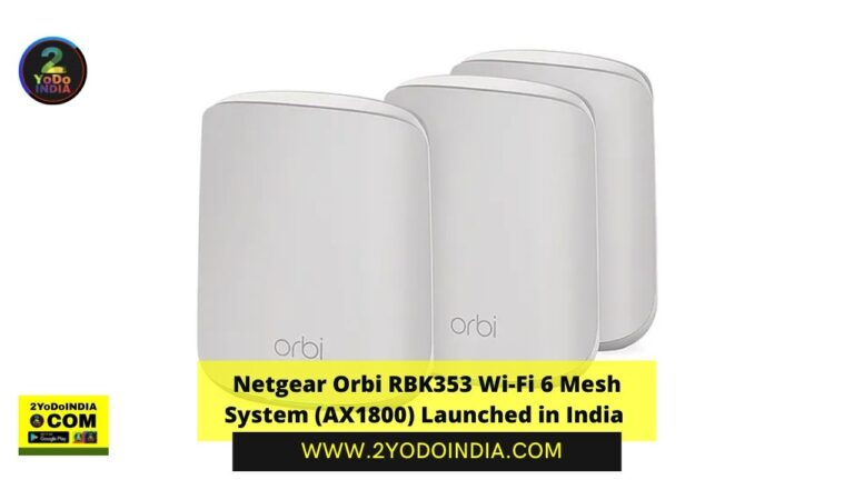 Netgear Orbi RBK353 Wi-Fi 6 Mesh System (AX1800) Launched in India | Price in India | Specifications | 2YODOINDIA