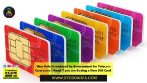 New Rule Introduced by Government for Telecom Operators | Read if you are Buying a New SIM Card | What are changes in SIM rules | e-KYC will be done in just Rs. 1 | 2YODOINDIA