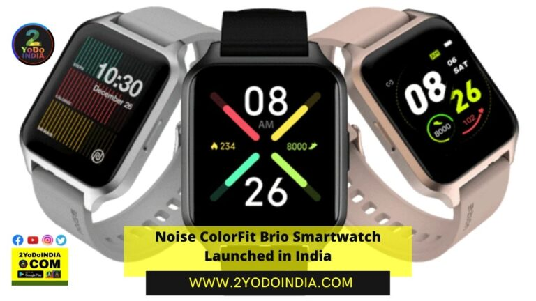 Noise ColorFit Brio Smartwatch Launched in India | Price in India | Specifications | 2YODOINDIA