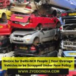 Notice for Delhi-NCR People | Your Overage Vehicles to be Scrapped Under New Policy | 2YODOINDIA