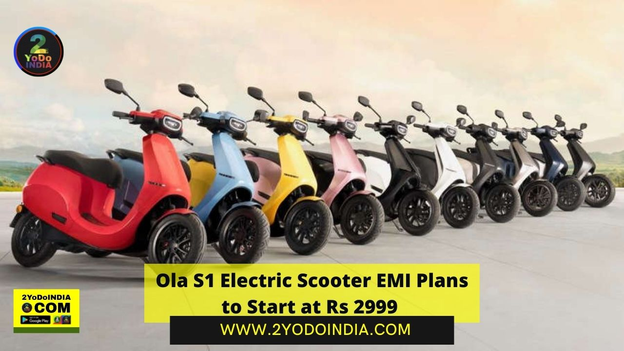 Ola S1 Electric Scooter EMI Plans to Start at Rs 2,999   2YODOINDIA