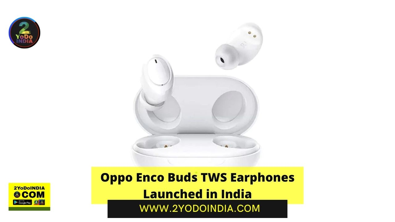 Oppo Enco Buds TWS Earphones Launched in India   Price in India   Specifications   2YODOINDIA
