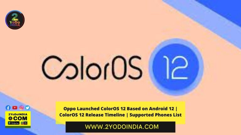 Oppo Launched ColorOS 12 Based on Android 12 | ColorOS 12 Release Timeline | Supported Phones List | 2YODOINDIA