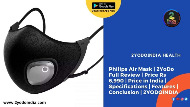 Philips Air Mask | 2YoDo Full Review | Price Rs 6,990 | Price in India | Specifications | Features | Conclusion | 2YODOINDIA